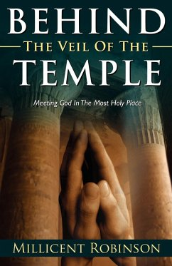 Behind the Veil of the Temple - Robinson, Millicent