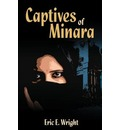 Captives of Minara - Eric E Wright