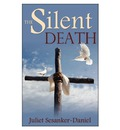 The Silent Death - Juliet Sesanker-Daniel