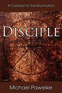 Disciple: A Catalyst to Transformation