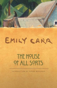The House of All Sorts Emily Carr Author