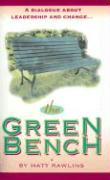 The Green Bench: A Dialogue about Leadership and Change