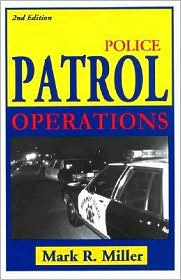 Police Patrol Operations - Mark R. Miller