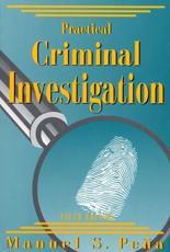 Practical Criminal Investigation - Manuel Pena
