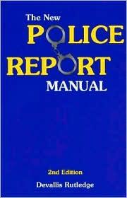 The New Police Report Manual - Devallis Rutledge