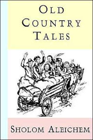 Old Country Tales - Sholem Aleichem