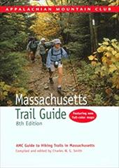 Massachusetts Trail Guide: AMC Guide to Hiking Trails in Massachusetts [With Folded Map] - Smith, Charles W. G.