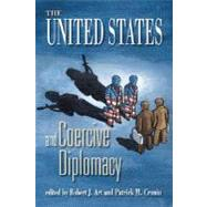 United States and Coercive Diplomacy - Art, Robert J.; Cronin, Patrick M.