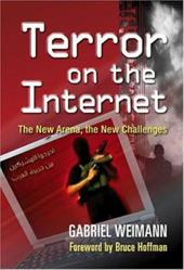 Terror on the Internet: The New Arena, the New Challenges - Weimann, Gabriel / Hoffman, Bruce