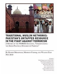 Traditional Muslims Networks: Pakistan's Untapped Resource in the Fight Against Terrorism - Mirahamadi, Hedieh Farooq, Mehreen Ziad, Waleed