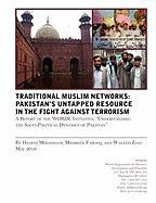 Traditional Muslims Networks: Pakistan's Untapped Resource in the Fight Against Terrorism