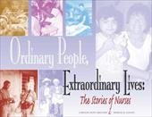 Ordinary People, Extraordinary Lives: The Stories of Nurses - Smeltzer, Carolyn Hope / Vlasses, Frances R.