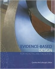 Evidence-Based Design for Healthcare Facilities - Cynthia S., Ed. McCullough Ed.