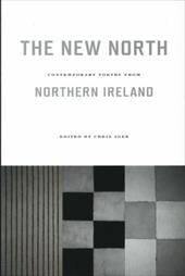The New North: Contemporary Poetry from Northern Ireland - Agee, Chris