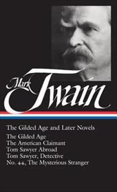 The Gilded Age and Later Novels - Twain, Mark / Hill, Hamlin Lewis