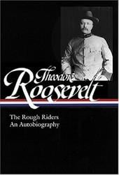 Theodore Roosevelt: The Rough Riders and an Autobiography - Roosevelt, Theodore / Auchincloss, Louis