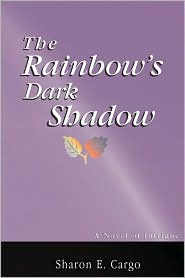 The Rainbow's Dark Shadow