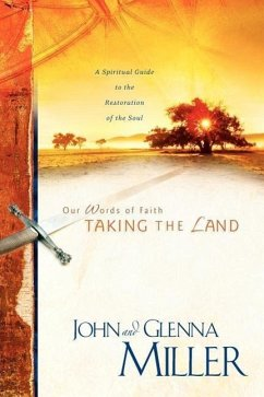 Taking the Land - Miller, John Miller, Glenna