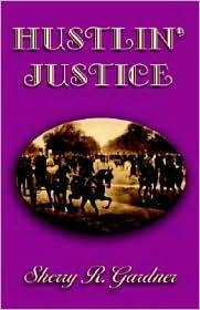 Hustlin' Justice - Sherry R. Gardner