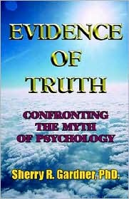 Evidence of Truth: Confronting the Myth of Psychology