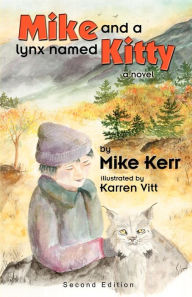 Mike and a Lynx Named Kitty - Mike Kerr