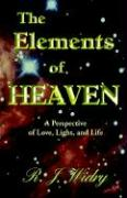 The Elements of Heaven a Perspective of Love, Light, and Life