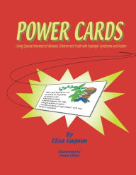 Power Cards: Using Special Interests to Motivate Children and Youth with Asperger Syndrome and Autism - Penny Chiles