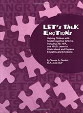 Let's Talk Emotions: Helping Children with Social Cognitive Deficits, Including AS, HFA, and NVLD, Learn to Understand and Express - Cardon, Teresa A.