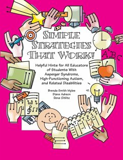 Simple Strategies That Work!: Helpful Hints for All Educators of Students with Asperger Syndrome, High-Functioning Autism, and Related Disabilities - Smith Myles, Brenda, Ph. D. Adreon, Diane Gitlitz, Dena