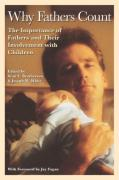 Why Fathers Count: The Importance of Fathers and Their Involvement with Children