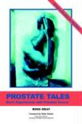 Prostate Tales: Men's Experiences with Prostate Cancer