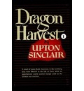 Dragon Harvest I - Upton Sinclair