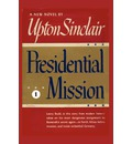 Presidential Mission I - Upton Sinclair