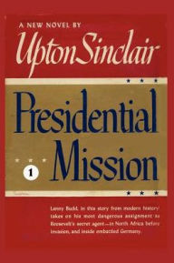Presidential Mission - Upton Sinclair