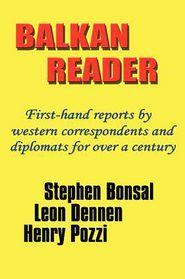 Balkan Reader - Stephen Bonsal, Leon Dennen, Henry Pozzi, Andrew L. Simon (Editor)