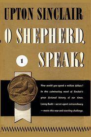 O Shepherd, Speak! - Upton Sinclair