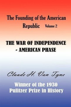 The War of Independence, American Phase - Van Tyne, Claude Halstead