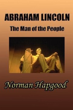 Abraham Lincoln: The Man of the People - Hapgood, Norman