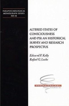 Altered States of Consciousness and Psi: An Historical Survey and Research Prospectus - Kelly, Edward F. Locke, Rafael G.