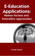 E-Education Applications: Human Factors and Innovative Approaches