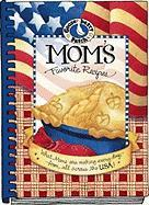 Mom's Favorite Recipes: What Mom's Are Making Every Day, from All Across the USA!