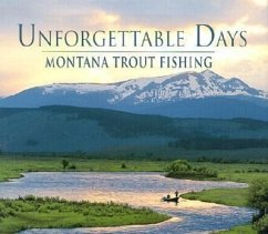 Unforgettable Days: Montana Trout Fishing - Herausgeber: Riverbend Publishing Dowden, D. D. Cauble, Chris