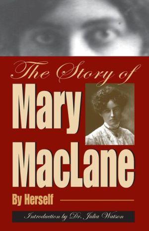 The Story of Mary MacLane - Mary Maclane, Julia Watson (Introduction)