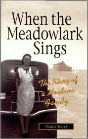 When the Meadowlark Sings: The Story of a Montana family - Nedra Sterry
