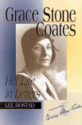 Grace Stone Coates: Her Life in Letters