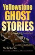 Yellowstone Ghost Stories