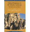 Cultural Responses to the Volcanic Landscape - Miriam Balmuth