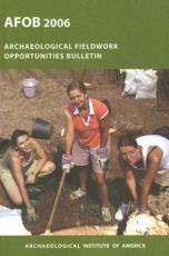 Archaeological Fieldwork Opportunities Bulletin 2006 - Archaeological Institute of America