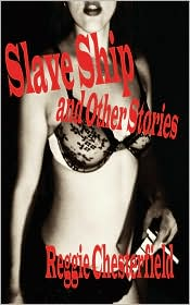 Slave Ship And Other Stories - Reggie Chesterfield