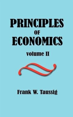Principles of Economics, Volume II. - Taussig, Frank William